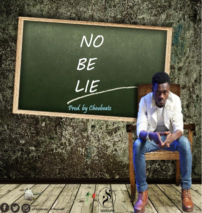 MUSIC: CHEUBEATZ- NO BE LIE || @Cheubeatz