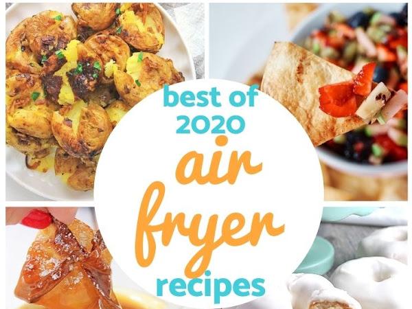 Best of 2020: Air Fryer Recipes