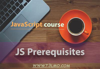 ماتحتاجه قبل تعلم لغة javascript