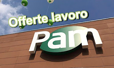 Offerte lavoro Pam - adessolavoro.blogspot.com