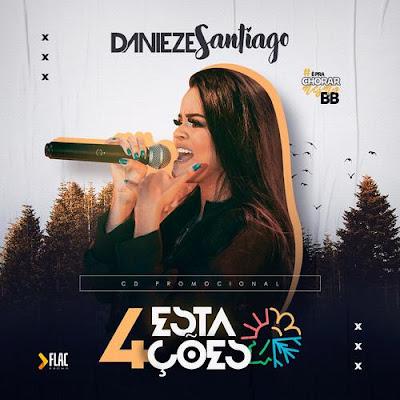 Danieze Santiago - 4 Estações - Promocional de Fevereiro - 2020