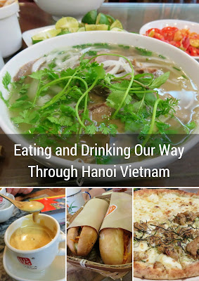 Eating and Drinking Our Way Through Hanoi Vietnam
