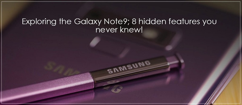 Samsung Galaxy Note9 Secret Hidden Features
