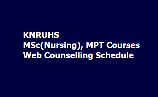 KNRUHS MSc(Nursing), MPT Courses Web Counselling Schedule 2019 for Certificates verification, Web Options Entry