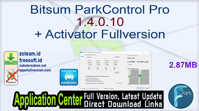 Bitsum ParkControl Pro 1.4.0.10 + Activator Fullversion