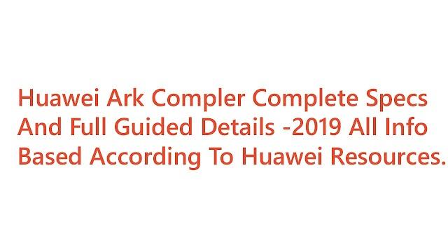Huawei Ark Compiler Specs