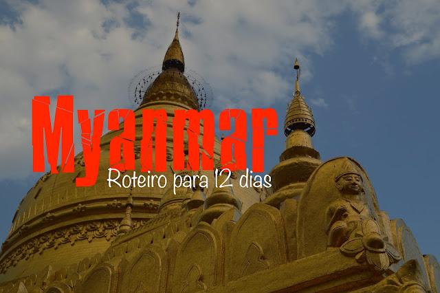 O que visitar em Myanmar, Roteiro