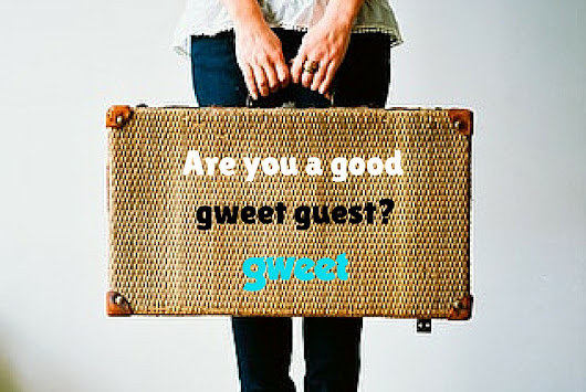 Are You A Good Gweet Guest?