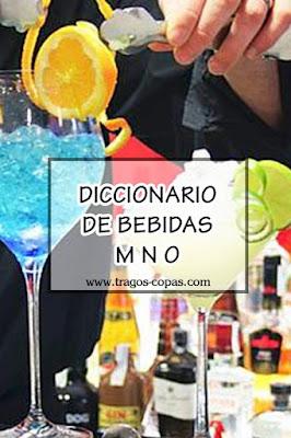 Diccionario de Bebidas (Letras M N O)