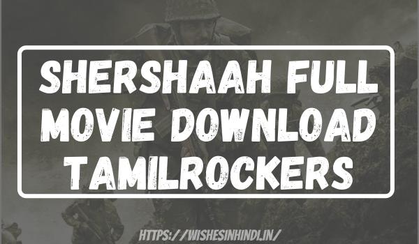 Shershaah Full Movie Download Tamilrockers