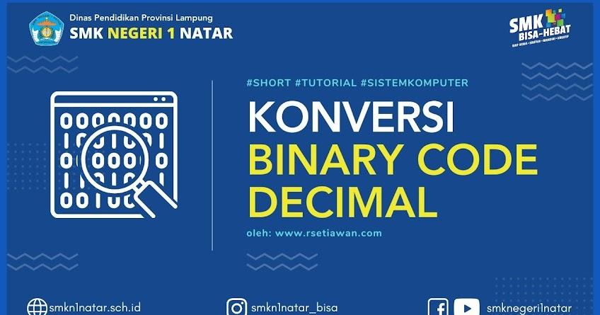 Sistem bilangan BCD, pengertian dan cara konversi desimal ke BCD