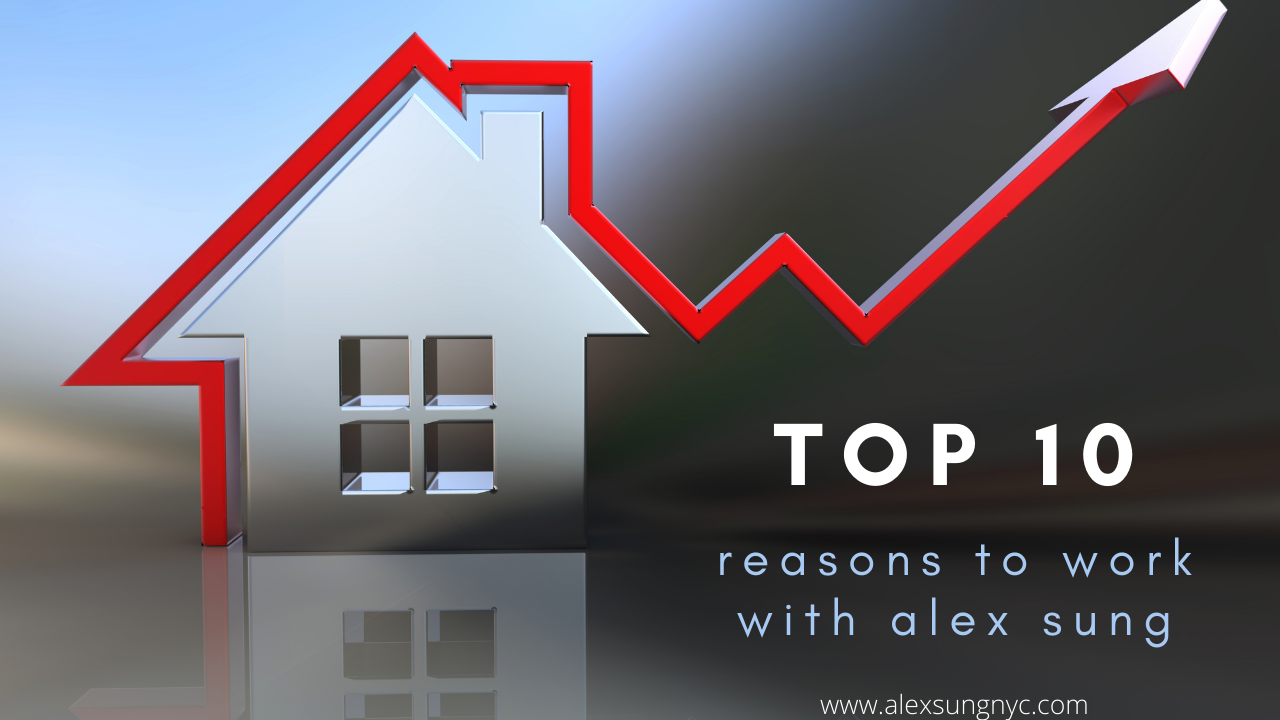 Top 10 Reasons to buy or sell your home with alex sung of www.alexsungnyc.com