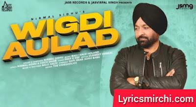 Wigdi Aulad विगड़ी औलाद Song Lyrics | Nirmal Sidhu | Latest Punjabi Song 2020