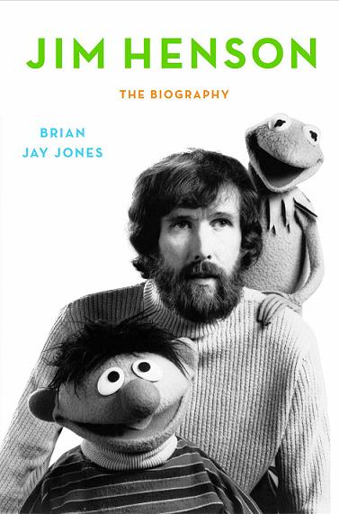 Jim Henson: The Biography by Brian Jay Jones book cover