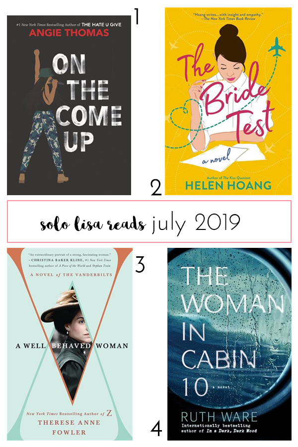 Book recommendations round-up for July 2019 featuring On The Come Up by Angie Thomas, The Bride Test by Helen Hoang, A Well-Behaved Woman by Therese Anne Fowler, and The Woman In Cabin 10 by Ruth Ware