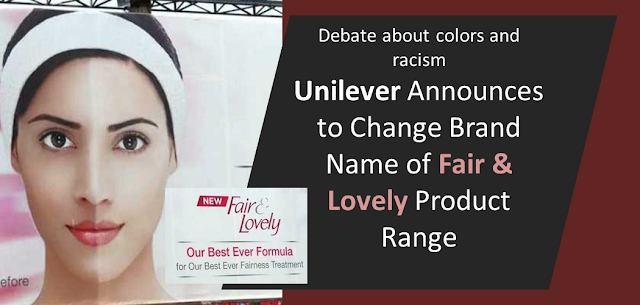 Unilever Announces to Change Brand Name of Fair & Lovely Product Range
