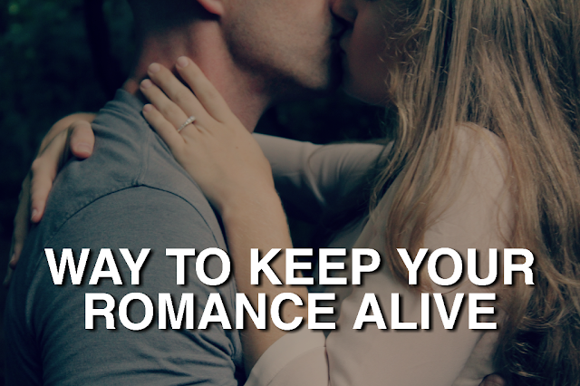 Ways To Keep The Romance Alive  Proven Ways