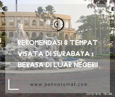 Rekomendasi tempat wisata di Surabaya
