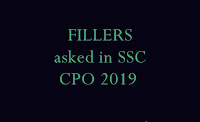 Fillers asked in SSC CPO 2019