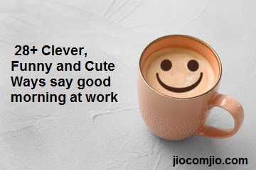 Good saying sweet of morning way 50 Cute