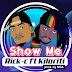 AUDIO | Rick ft Kiloriti - Show Me | Download it