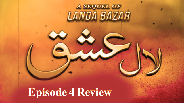 Lal Ishq Episode 4 Review – Awesome Performances