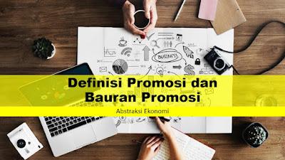 Definisi Promosi dan Bauran Promosi