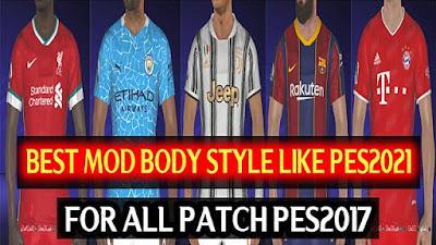 Best Mod Body Style Like PES 2021