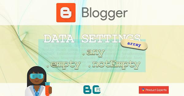 Blogger - Array : Empty / Not empty / Any