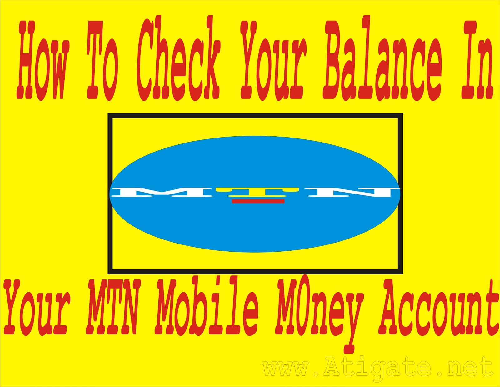 ATIGATE: How To Check Your Balance In MTN Mobile Money Account