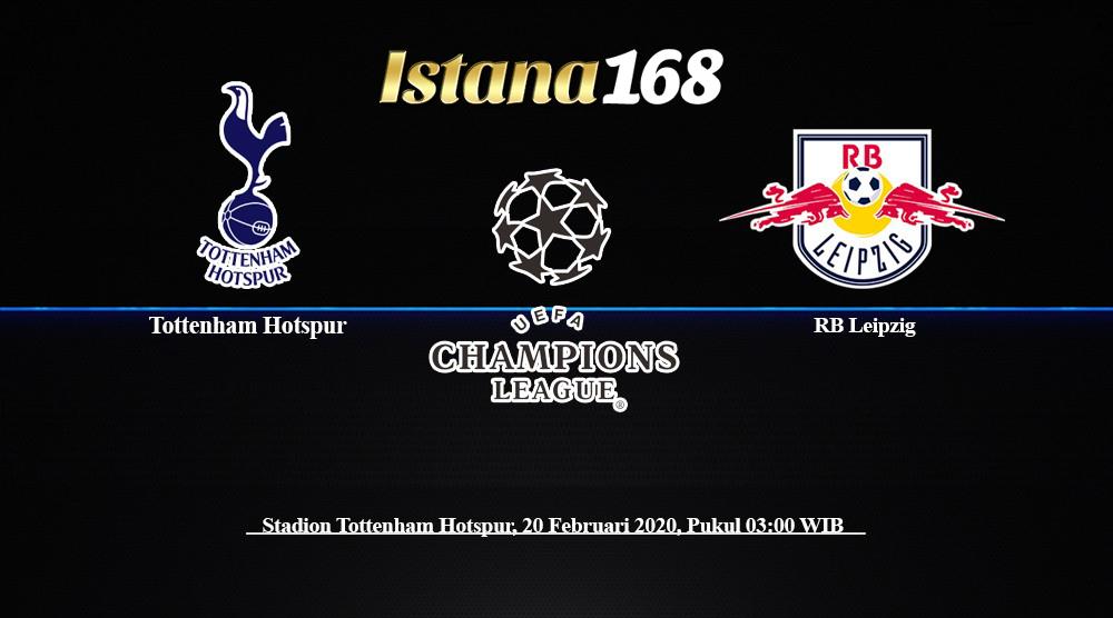 Prediksi Bola Akurat Istana168 Tottenham Hotspur vs RB Leipzig 20 Februari 2020