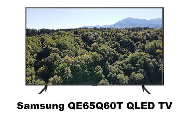 Samsung QE65Q60T is a 4k QLED TV you should check in 2020