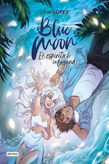 Blue Moon. El espíritu de la laguna | Moon #2 | Laia López | Destino