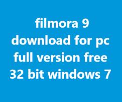 filmora 9 download for pc full version free 32 bit windows 7