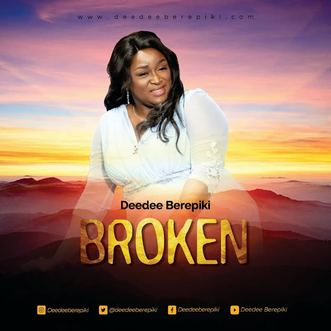 Music: BROKEN - Deedee Berepiki