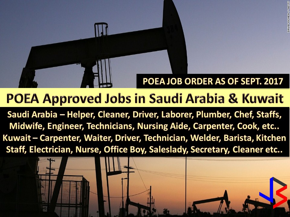 The following are job orders from Philippine Overseas Employment Administration (POEA) for the countries - Saudi Arabia and Kuwait, this September 2017.  Interested applicants may apply directly to recruitment agencies attached to every job listed below.  We are not affiliated with any of these recruitment agencies and all contract you entered into is at your own risk and account.