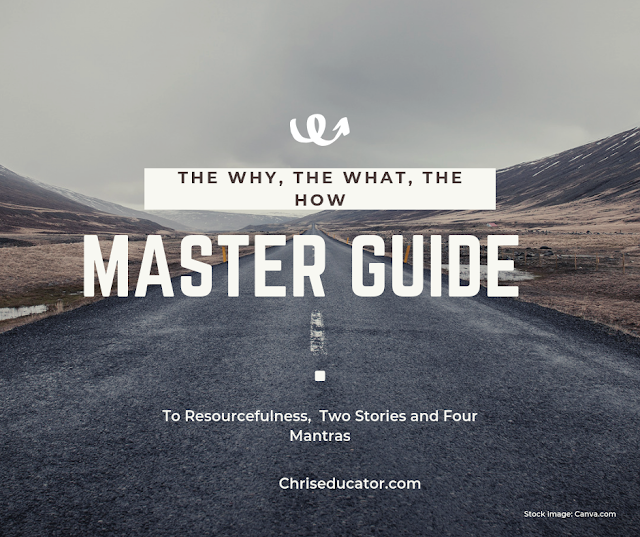 Master Guide to Resourcefulness...The What, The Why and The How. Two Stories and Four Mantras
