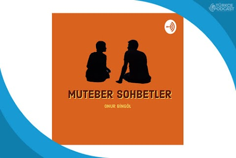 Muteber Sohbetler Podcast