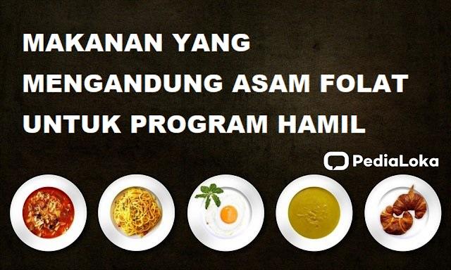 Makanan yang mengandung asam folat untuk program hamil