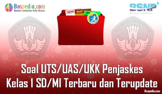 Soal UTS/UAS/UKK Penjaskes Kelas 1 SD/MI Terbaru dan Terupdate