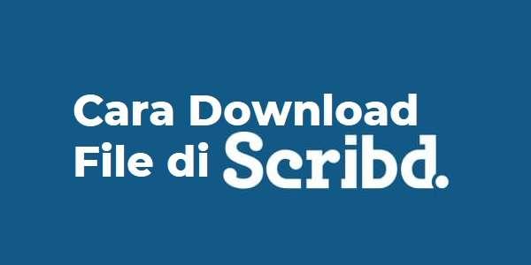 Cara Download File di Scribd Gratis Terbaru Tanpa Login