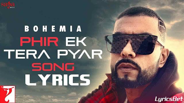 Phir Ek Tera Pyar Lyrics - Bohemia ft. Devika
