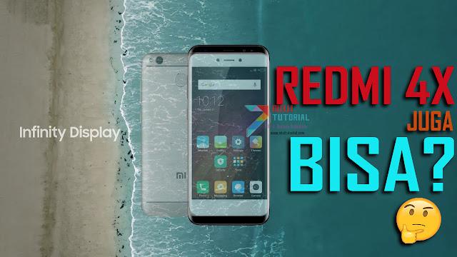 Infinity Display di Xiaomi Redmi 4X? Beneran Adakah? Lantas Bagaimana Cara Merubahnya? Simak Tutorial Berikut!