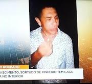 Ganhador da Mega Sena em Pinheiro é sequestrado; levaram joias, dinheiro e o redondo caro