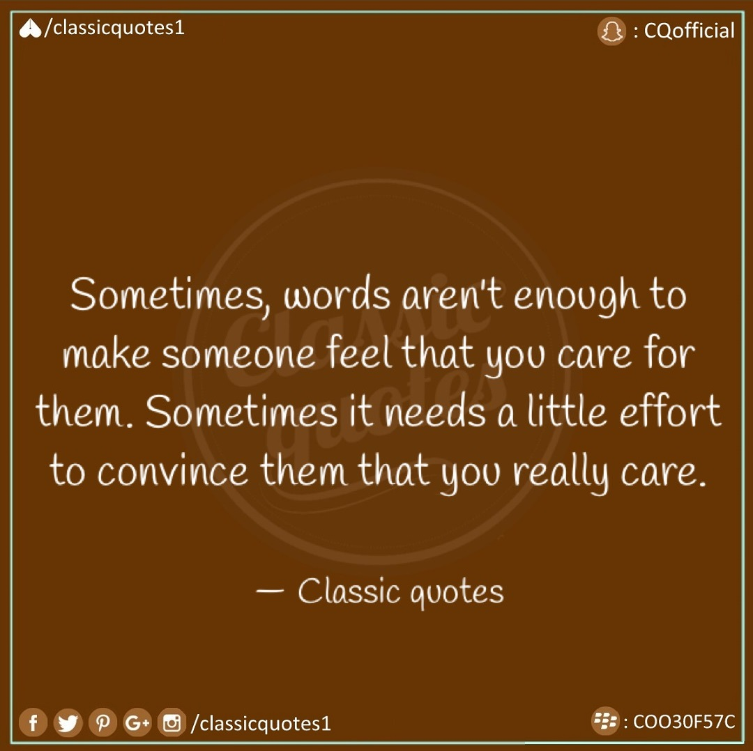 Classic Quotes Sometimes Words Arent Enough To Make Someone Feel