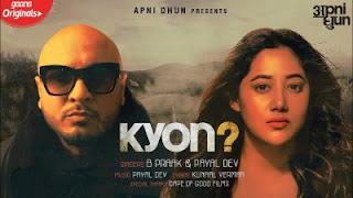 Kyon Lyrics B Praak and Payal Dev