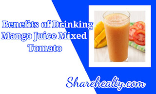 12 Benefits of Drinking Mango Juice Mixed Tomato Which Is High in Nutrients And Important Minerals