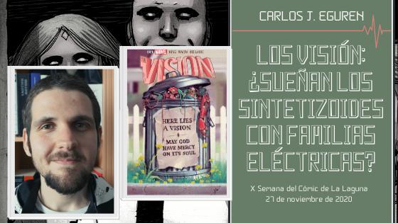 """""""Los Visión: ¿sueñan los sintetizoides con familias eléctricas?"""" será el título de mi charla inaugural de la X Semana del Cómic de La Laguna"""