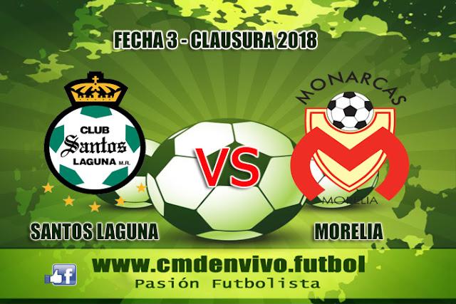 santos laguna, monarcas morelia, en vivo, liga mx. clausura 2018