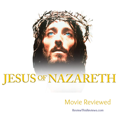 Jesus of Nazareth Movie Reviewed